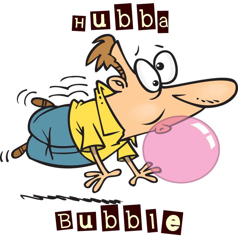 Hubba Bubble